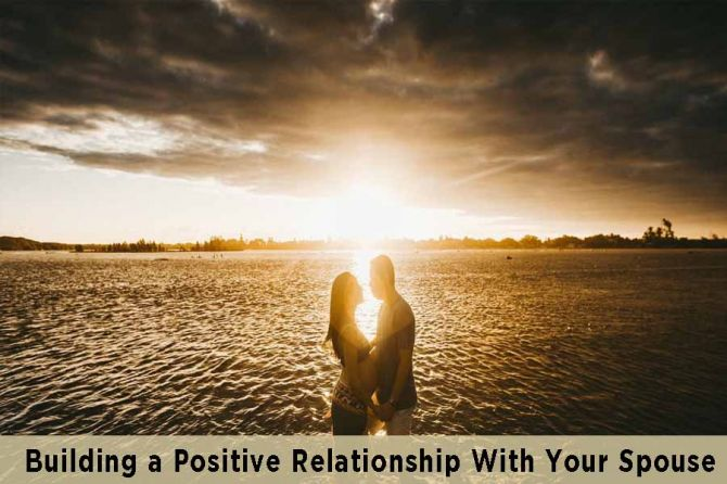 Building-Positive-Relationship-With-Your-Spouse.jpg