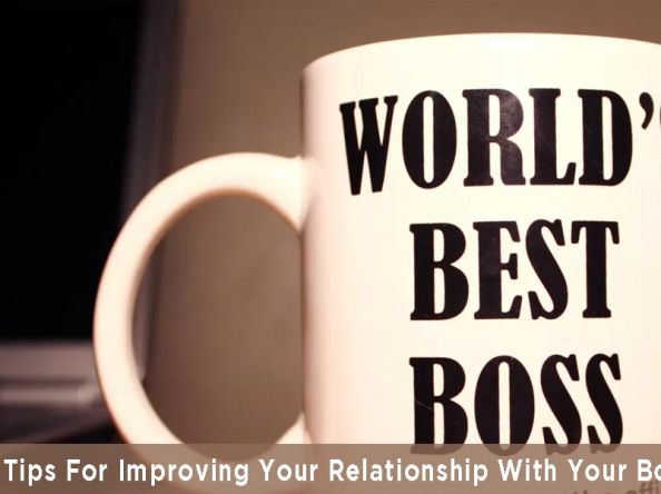 14 Tips For Improving Your Relationship With Your Boss